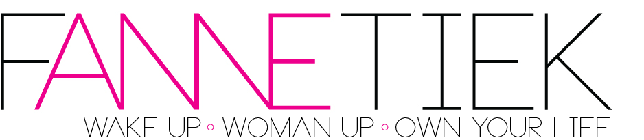 Fannetiek | Wake up. Woman up. Own your life.
